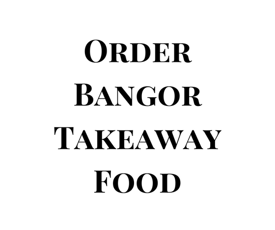 Bangor Takeaway Food