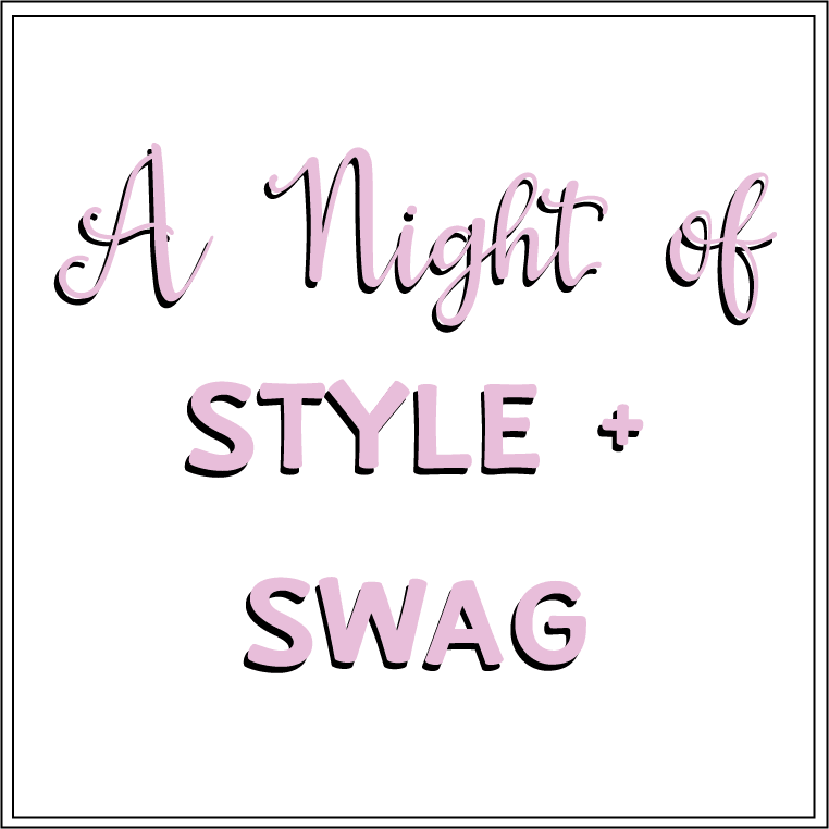 A Night of Style + Swag
