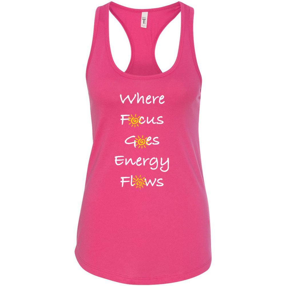 Where Focus Goes, Energy Flows - Racerback Tank Top - FabulousLife