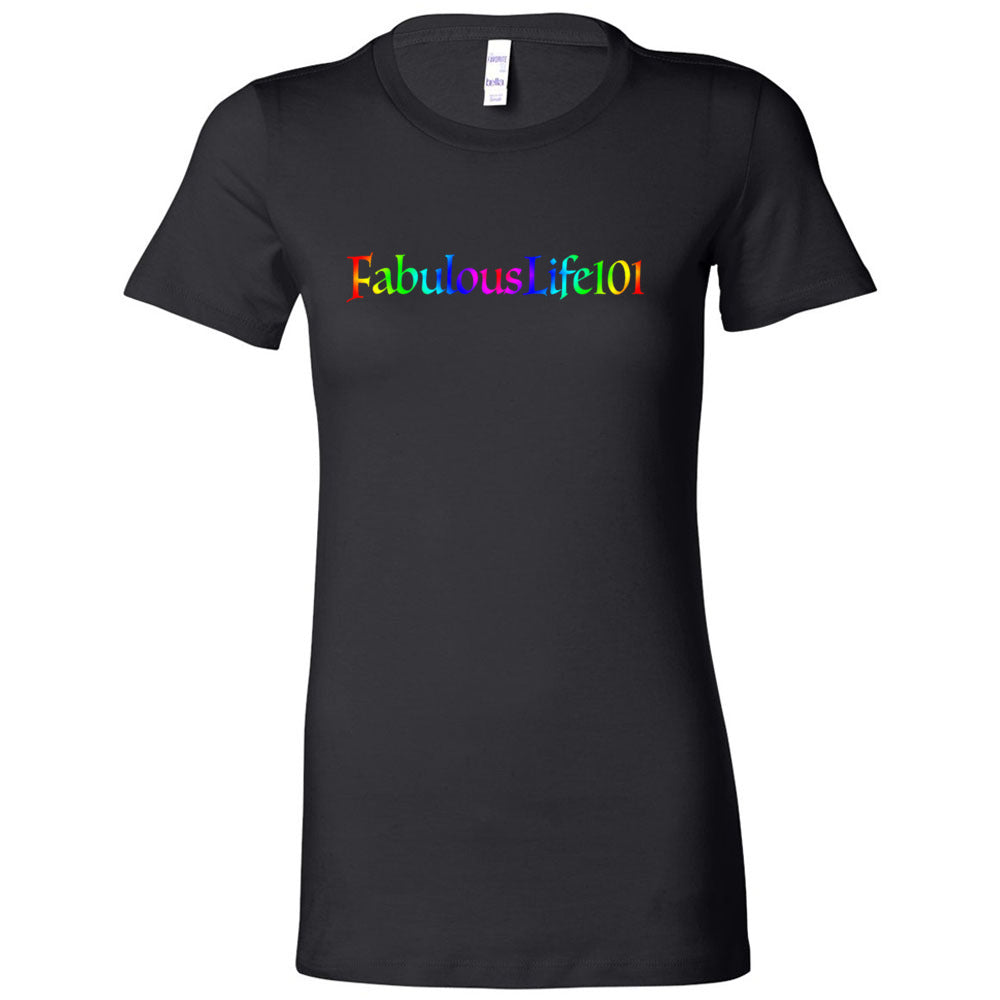 FABULOUS LIFE 101!  The Shirt, Fitted Woman's Tee - FabulousLife