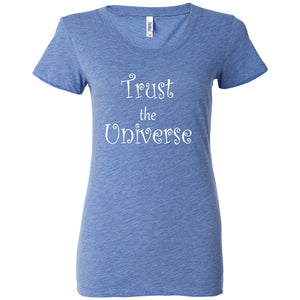 TRUST THE UNIVERSE: Women's Tri-blend  Short Sleeve T-Shirt - FabulousLife