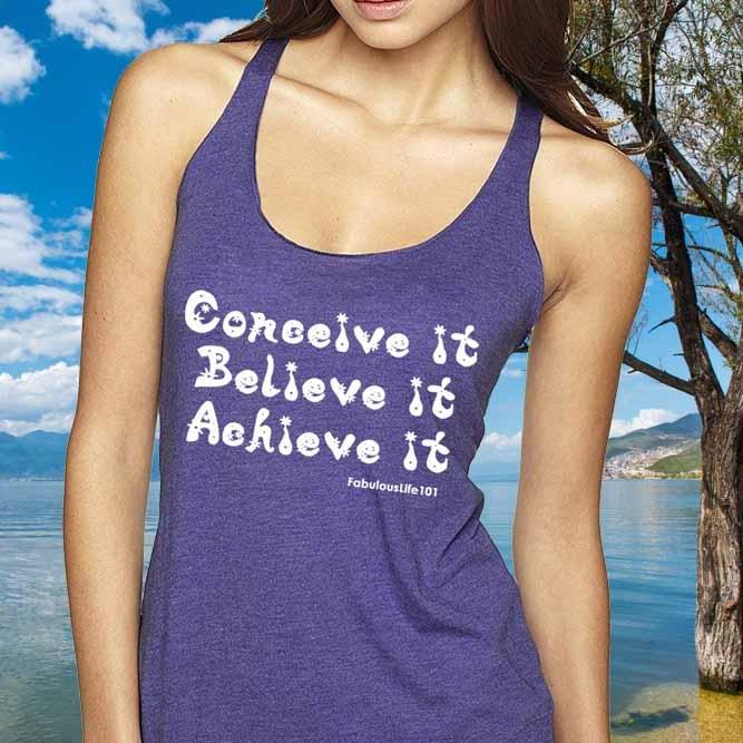 CONCEIVE IT BELIEVE IT ACHIEVE IT Racerback Tank Top - FabulousLife