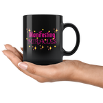 MANIFESTING MIRACLES!  11 oz Ceramic Black Mug - FabulousLife