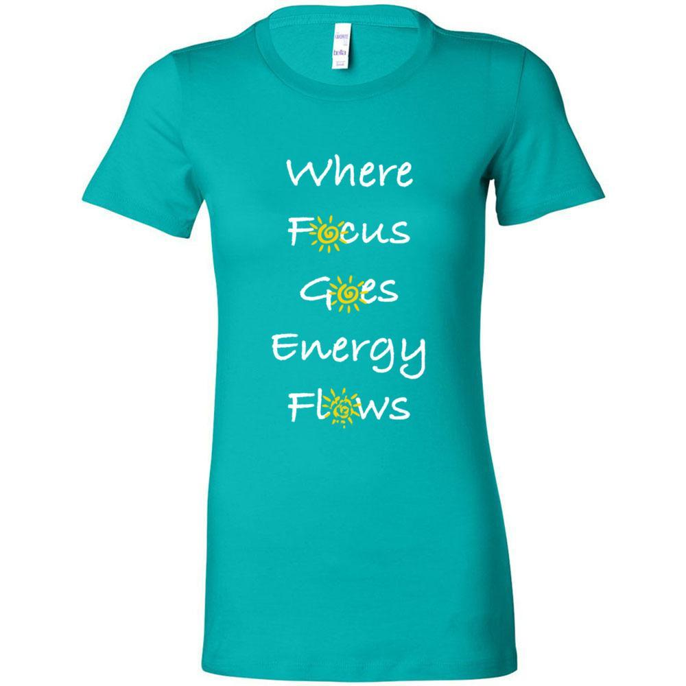 Where Focus Goes, Energy Flows, Fitted Woman's T-Shirt - FabulousLife