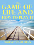 """THE GAME OF LIFE AND HOW TO PLAY IT"" Florence Scovel Shinn Ebook - FabulousLife"