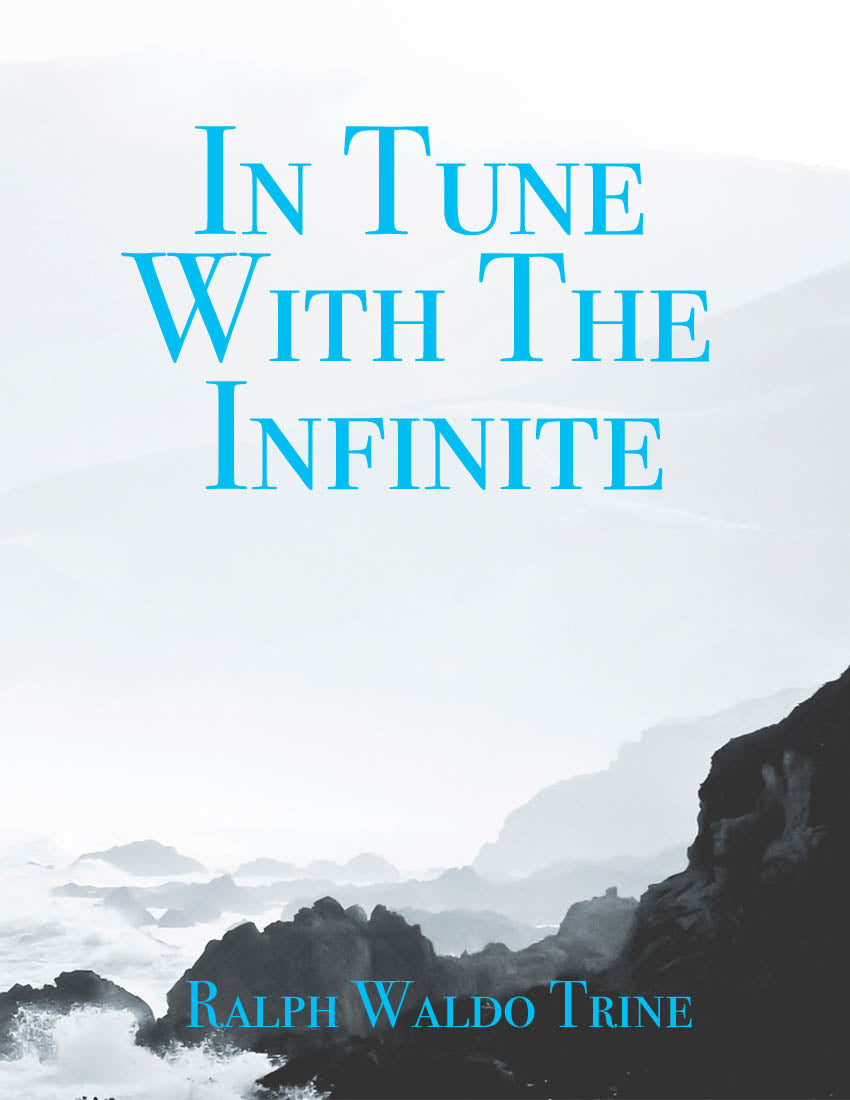 """IN TUNE WITH THE INFINITE"" Ralph Waldo Trine Classic Ebook! - FabulousLife"