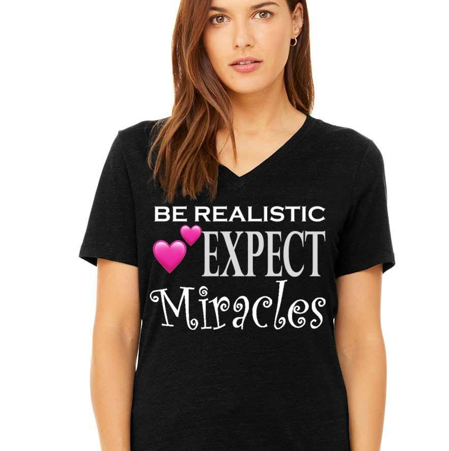 BE REALISTIC, EXPECT MIRACLES: Short Sleeve V-Neck Jersey T-Shirt - FabulousLife