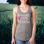 BE REALISTIC, EXPECT MIRACLES: Racerback Tank Top - FabulousLife