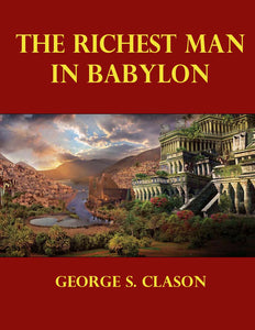 """THE RICHEST MAN IN BABYLON"" George S. Clason Ebook - FabulousLife"