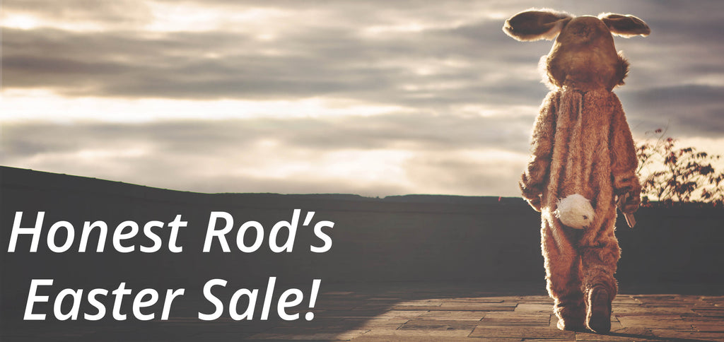 Honest Rod's Easter Sale on now!