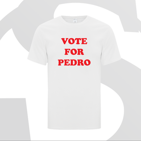 Vote for Pedro Tshirt