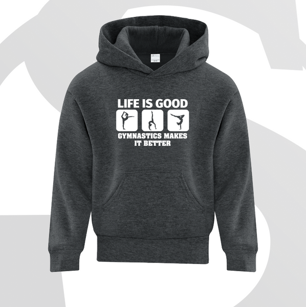 Life is Good, Gymnastics makes it Better Hoodie