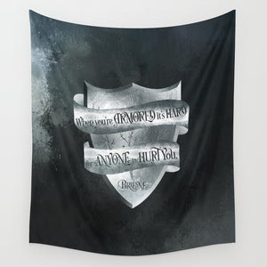 When you're armored... A Game of Thrones (A Song of Ice and Fire) Quote Wall Tapestry - LitLifeCo.