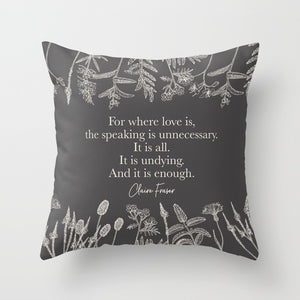 For where love is... Claire Fraser Quote Pillow - LitLifeCo.
