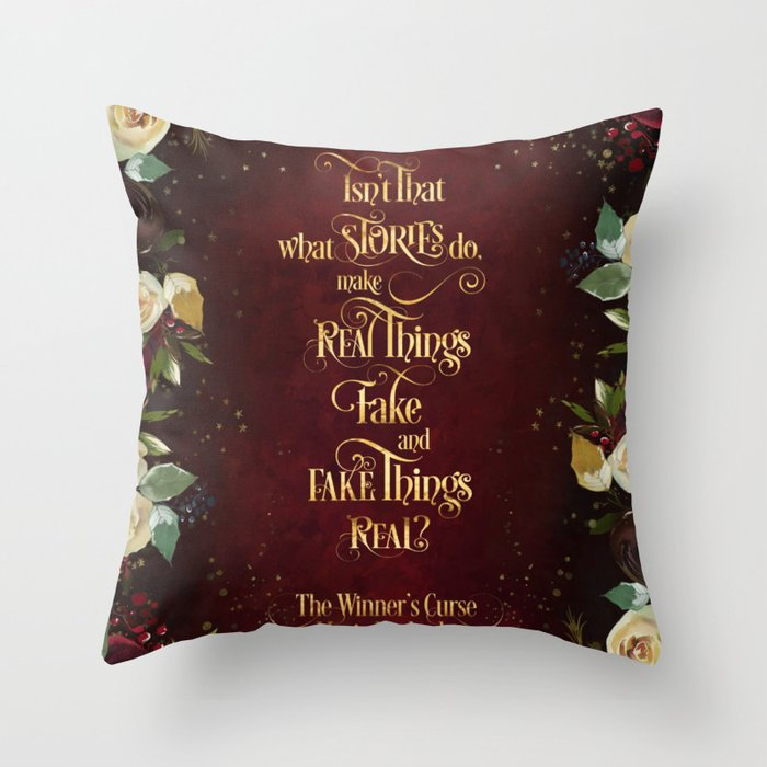 Isn't that what stories do... The Winner's Curse Quote Pillow - LitLifeCo.