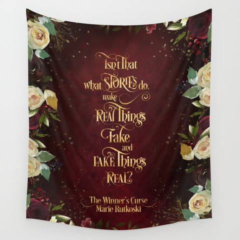 Isn't that what stories do... The Winner's Curse Quote Wall Tapestry