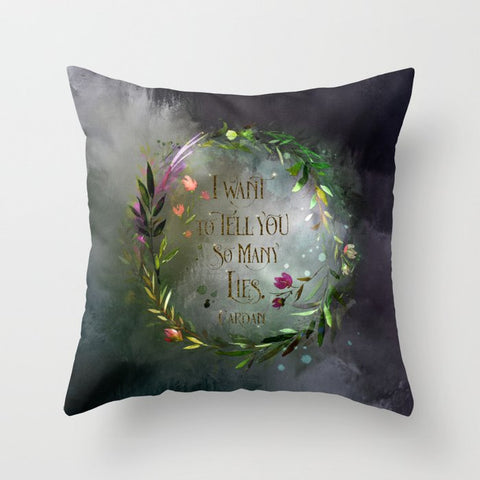 I want to tell you so many lies. Cardan Quote Pillow