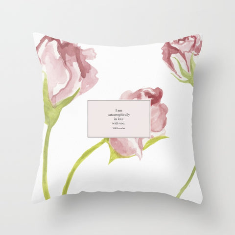 I am catastrophically in love with you. Will Herondale Quote Pillow