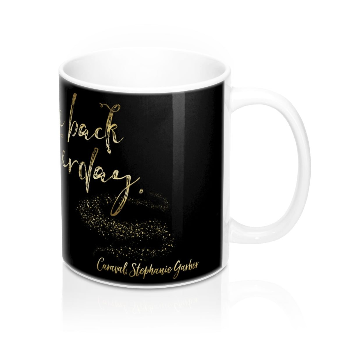 Come back yesterday. Caraval Quote Mug - LitLifeCo.