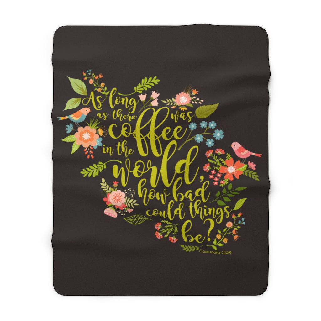 As long as there was coffee... Clary Fairchild Throw Blanket
