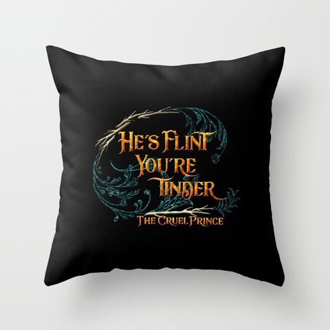He's flint, you're tinder. The Cruel Prince Quote Pillow - LitLifeCo.