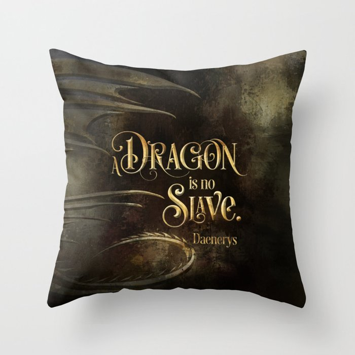 A dragon is no slave. Game of Thrones (A Song of Ice and Fire) Quote Pillow - LitLifeCo.