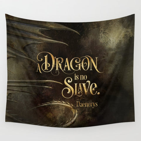 A dragon is no slave. Game of Thrones (A Song of Ice and Fire) Quote Wall Tapestry - LitLifeCo.