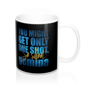 You might get only one shot... Gemina Quote Mug - LitLifeCo.