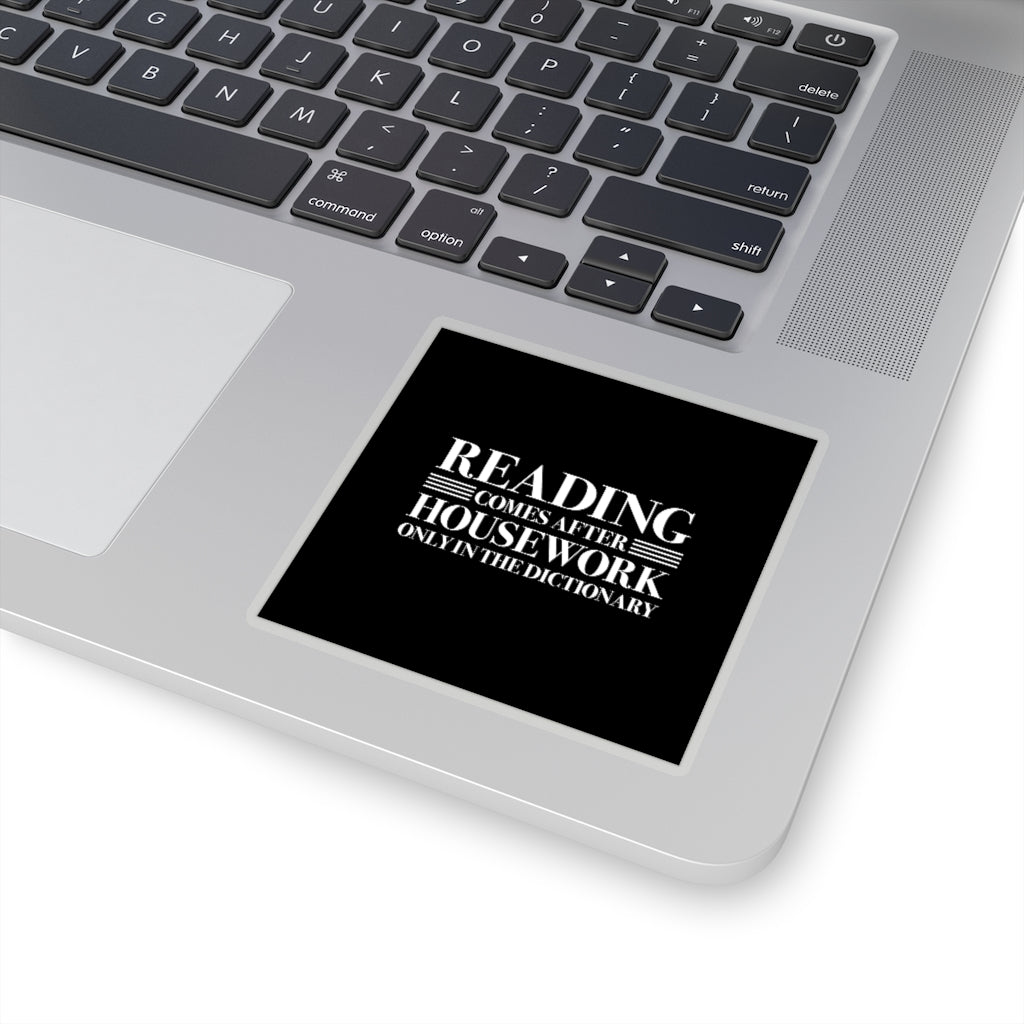 READING COMES AFTER HOUSEWORK Sticker - LitLifeCo.