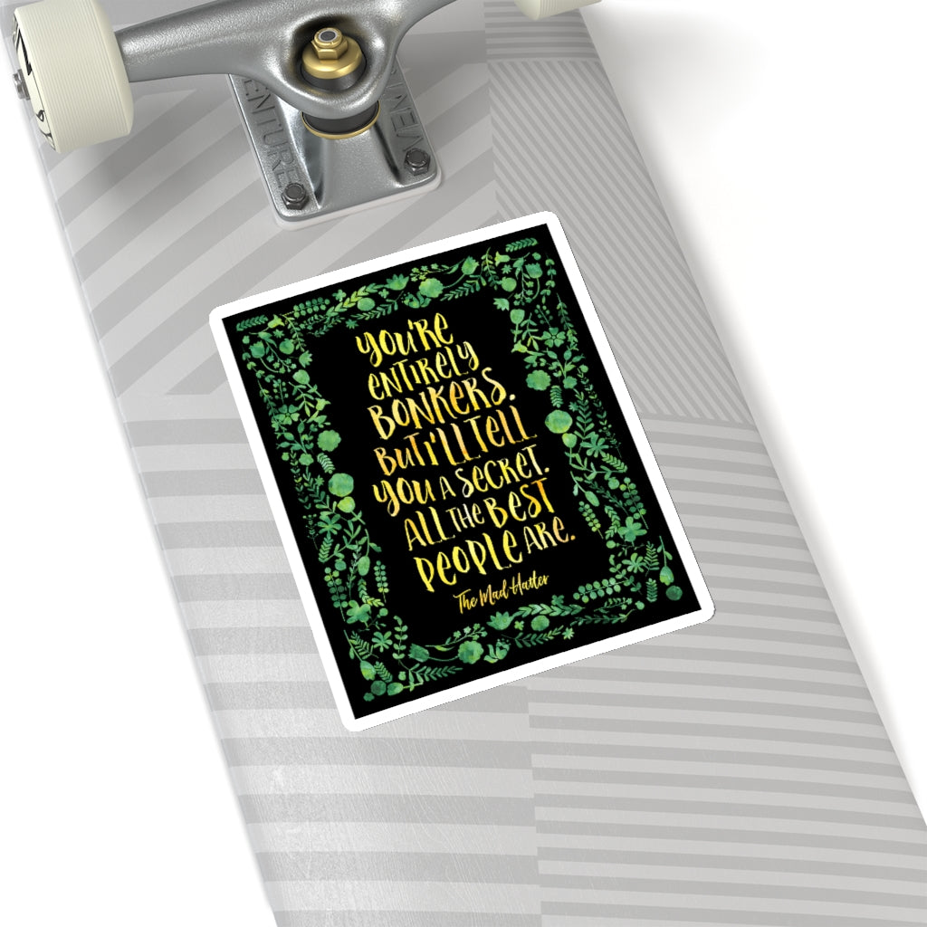 You're entirely bonkers... Alice in Wonderland Sticker - LitLifeCo.
