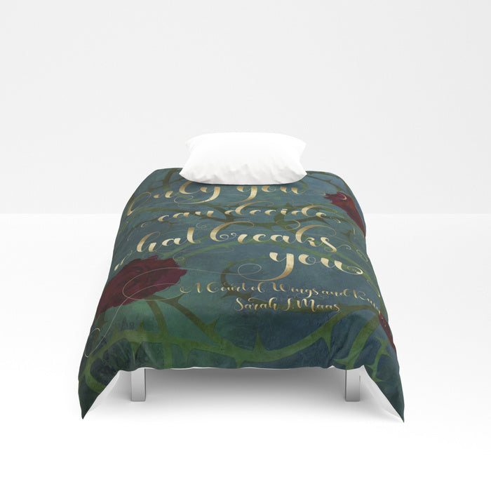 Only you can decide what breaks you. A Court of Wings and Ruin (ACOWAR) Quote Duvet Cover - LitLifeCo.