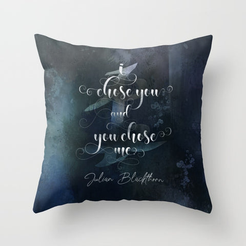 I chose you and you chose me. Julian Blackthorn Book Boyfriend Pillow
