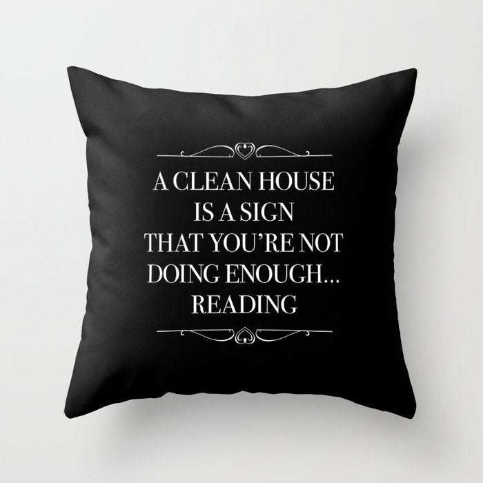 A CLEAN HOUSE IS A SIGN Pillow - LitLifeCo.