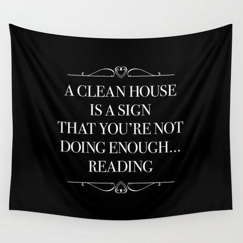 A CLEAN HOUSE IS A SIGN Wall Tapestry - LitLifeCo.