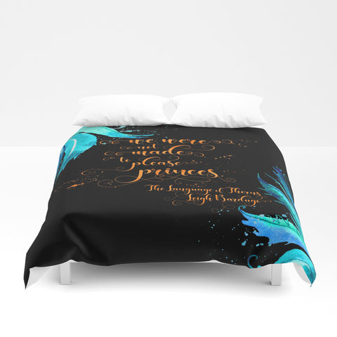 We were not made to please princes. The Language of Thorns Quote Duvet Cover