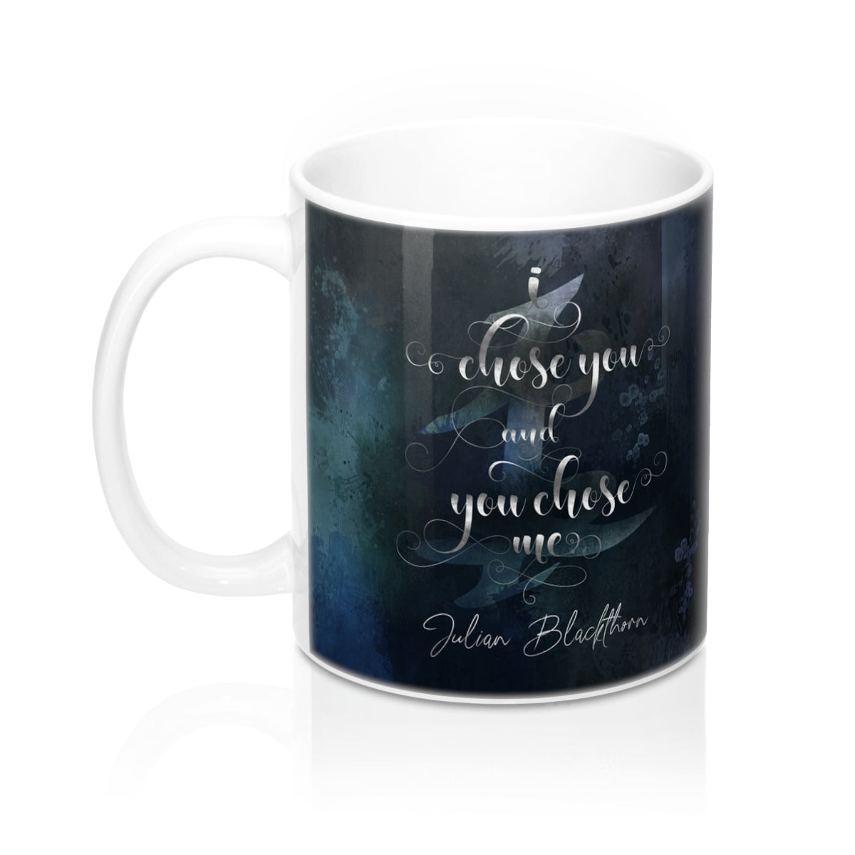 I chose you... Julian Blackthorn Quote Mug - LitLifeCo.