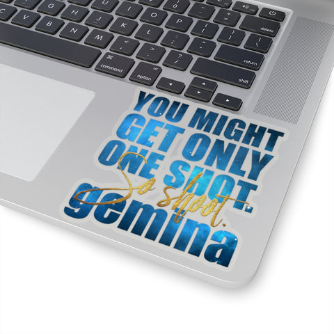 You might get only one shot... Gemina Quote Sticker - LitLifeCo.