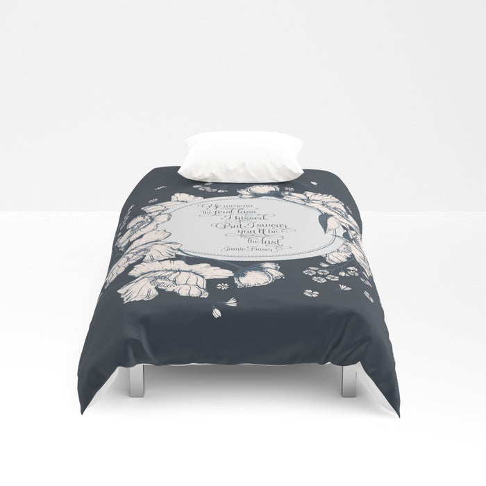 Ye werena the first lass... Jamie Fraser Quote  Duvet Cover