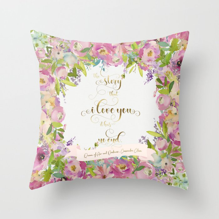 The story that I love you... Rosemary Herondale. Queen of Air and Darkness Quote Pillow - LitLifeCo.