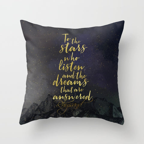 To the stars who listen, and the dreams that are answered. A Court of Mist and Fury (ACOMAF) Quote Pillow - LitLifeCo.