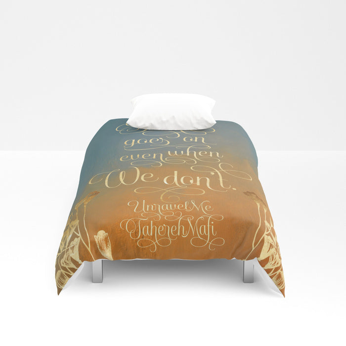 Time goes on even when we don't. Unravel Me Quote Duvet Cover - LitLifeCo.