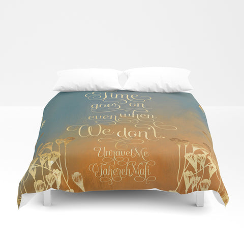 Time goes on even when we don't. Unravel Me Quote Duvet Cover