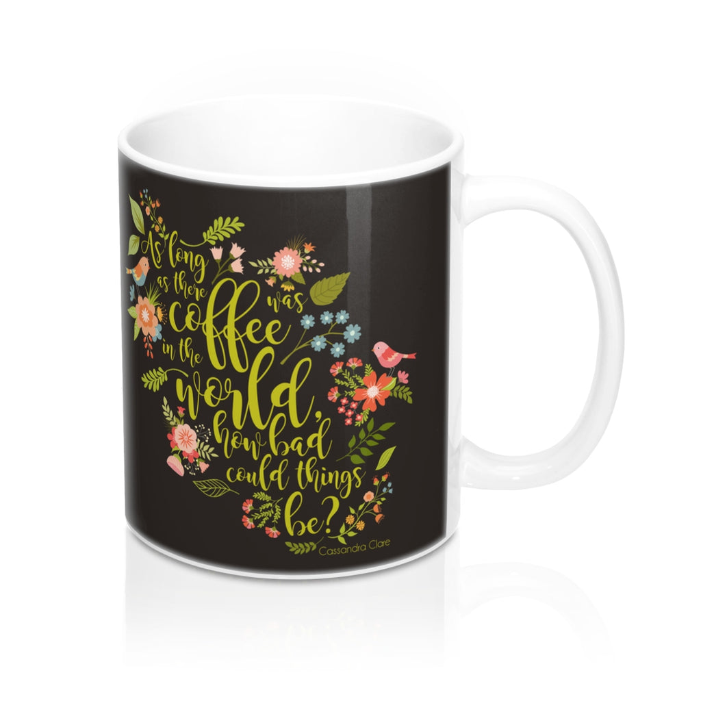 As long as there was coffee... Clary Fairchild Quote Mug - LitLifeCo.