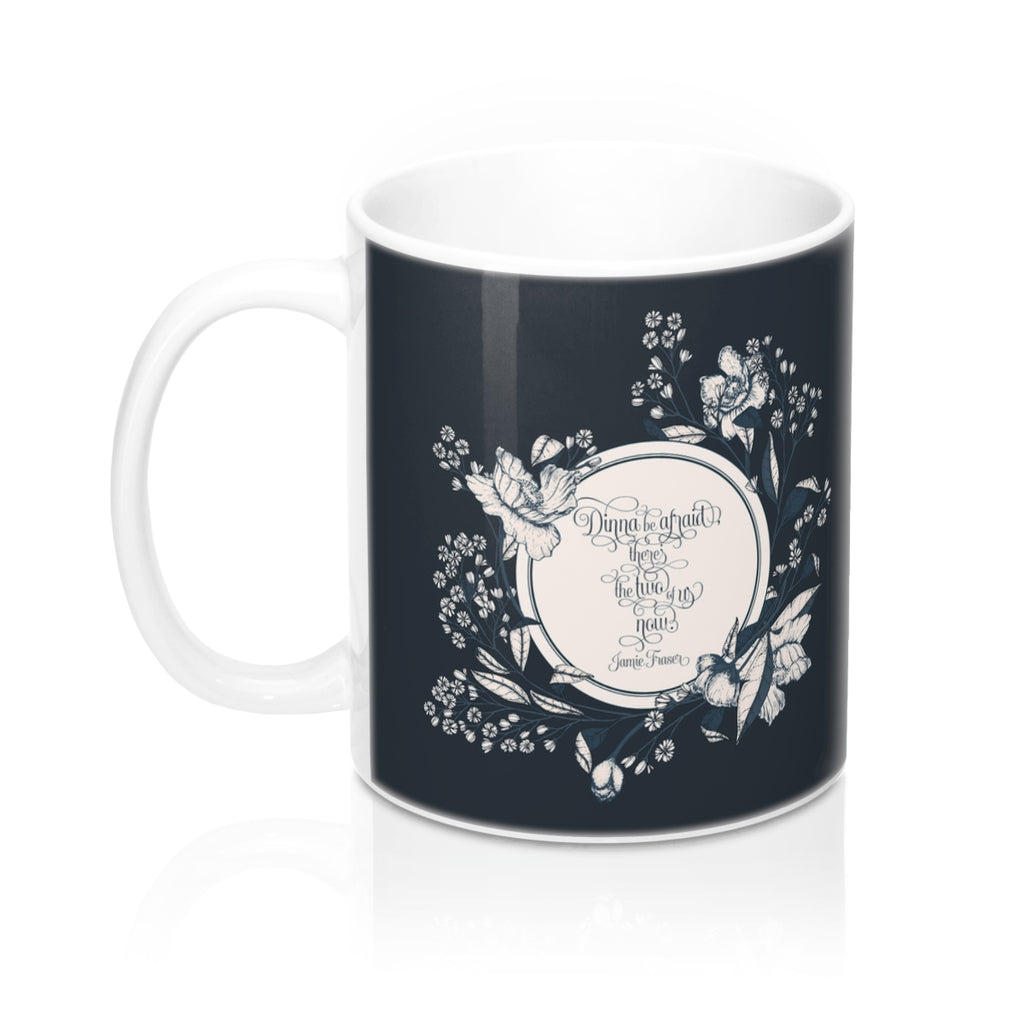 Dinna be afraid... Jamie Fraser Quote Mug - LitLifeCo.