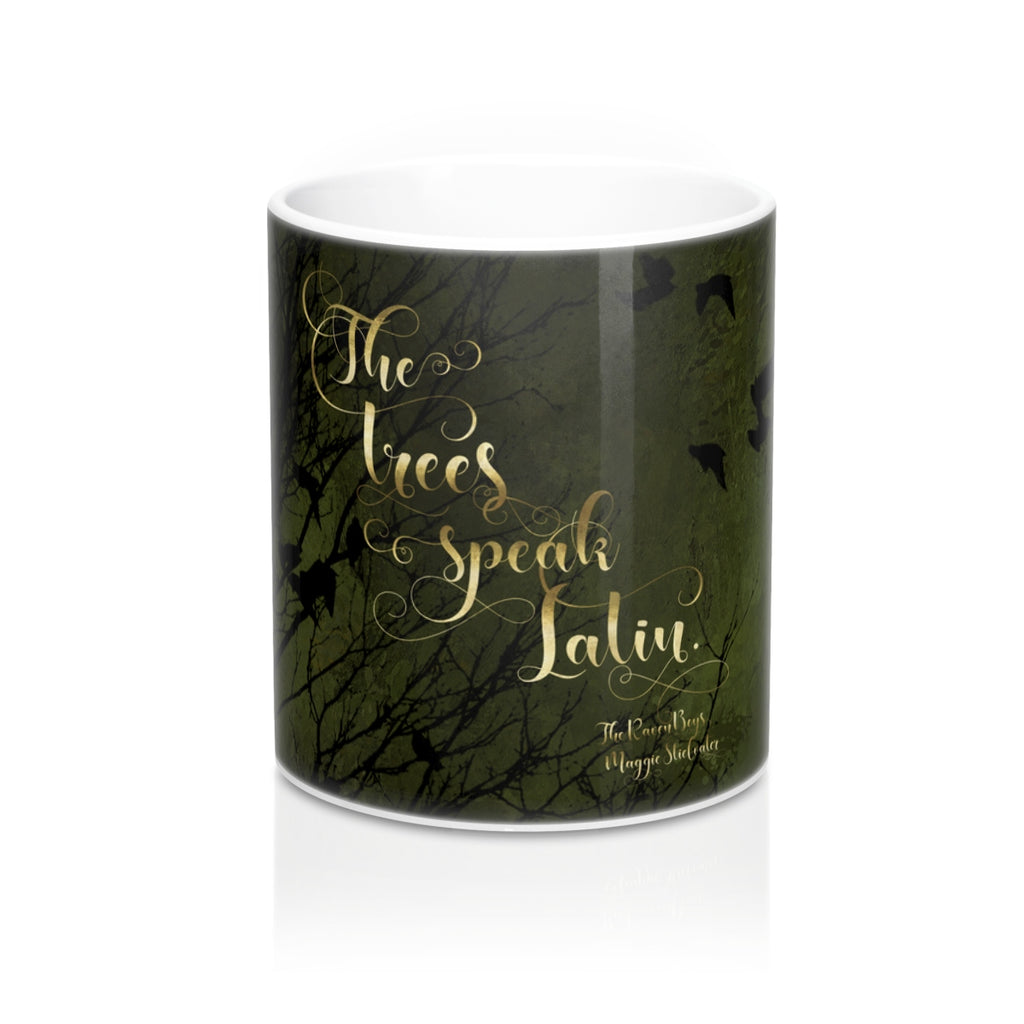 The trees speak Latin. The Raven Boys Quote Mug - LitLifeCo.