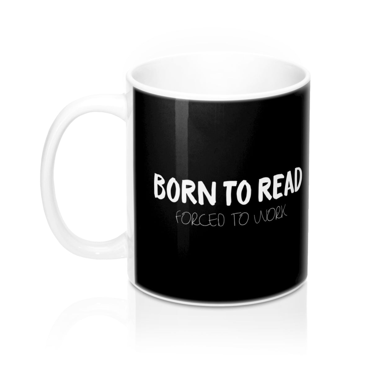 BORN TO READ. Forced to work. Bookworm Problems Mug - LitLifeCo.