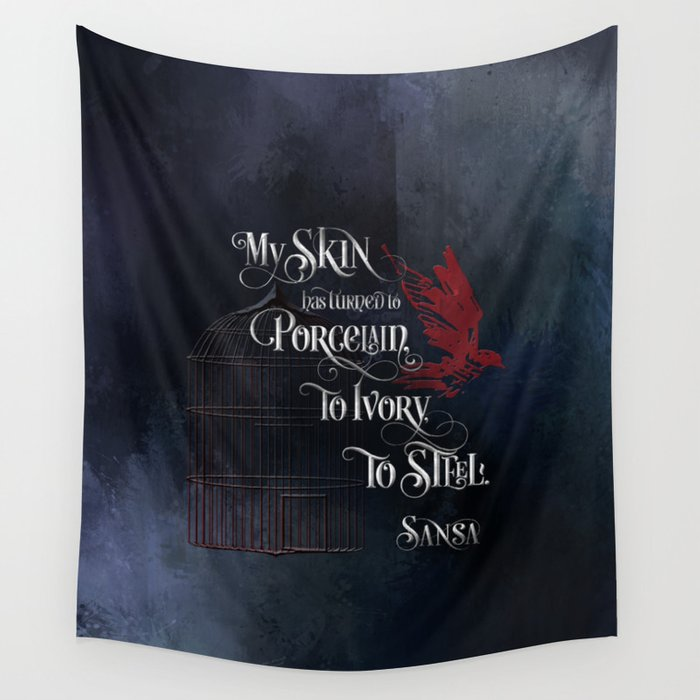 My skin has turned to porcelain... Sansa. Game of Thrones (A Song of Ice and Fire) Quote Wall Tapestry - LitLifeCo.