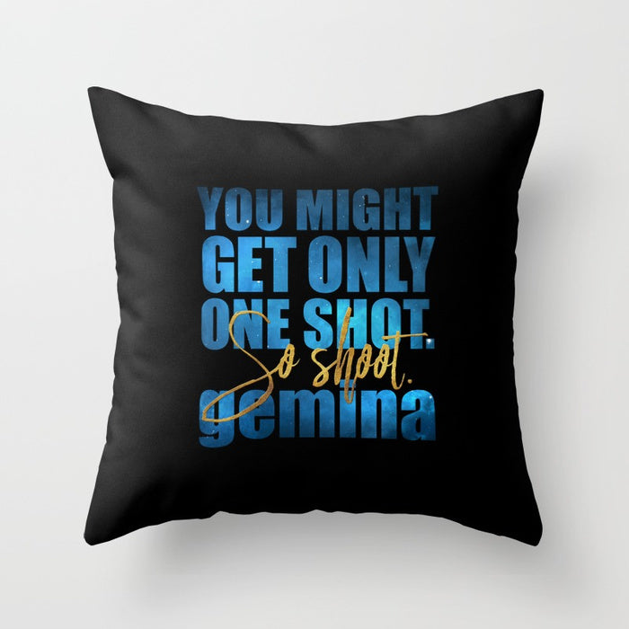 You might get only one shot... Gemina Quote Pillow - LitLifeCo.
