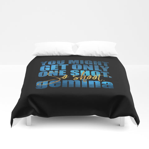 You might get only one shot... Gemina Quote Duvet Cover