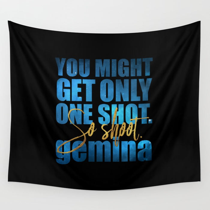 You might get only shot... Gemina Quote Wall Tapestry - LitLifeCo.